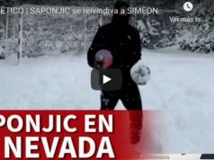 VIDEO: Saponjic se reivindiva a Simeone bajo la nieve